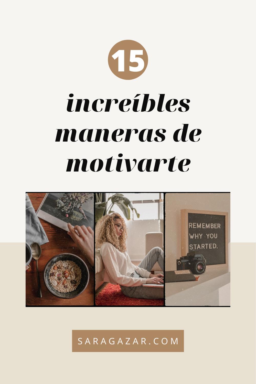 15 increíbles formas de motivarte