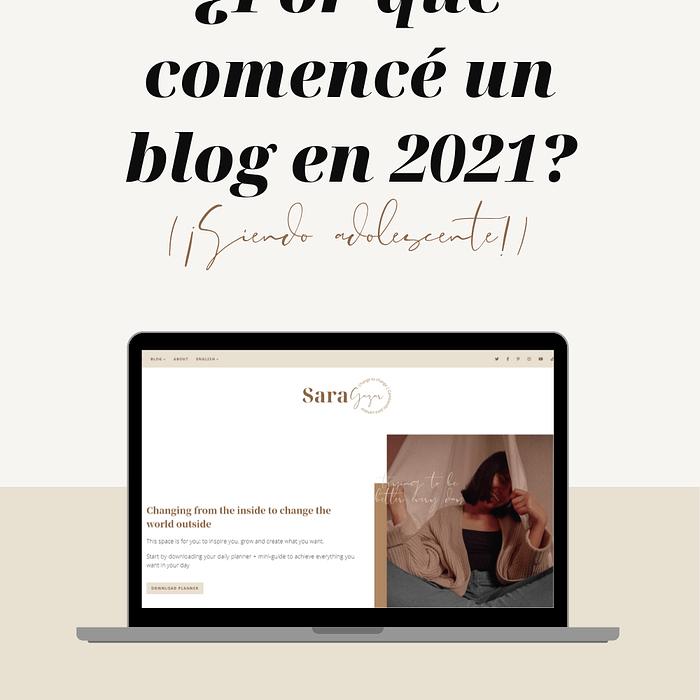 La razón de este blog Por qué comencé un blog en 2021