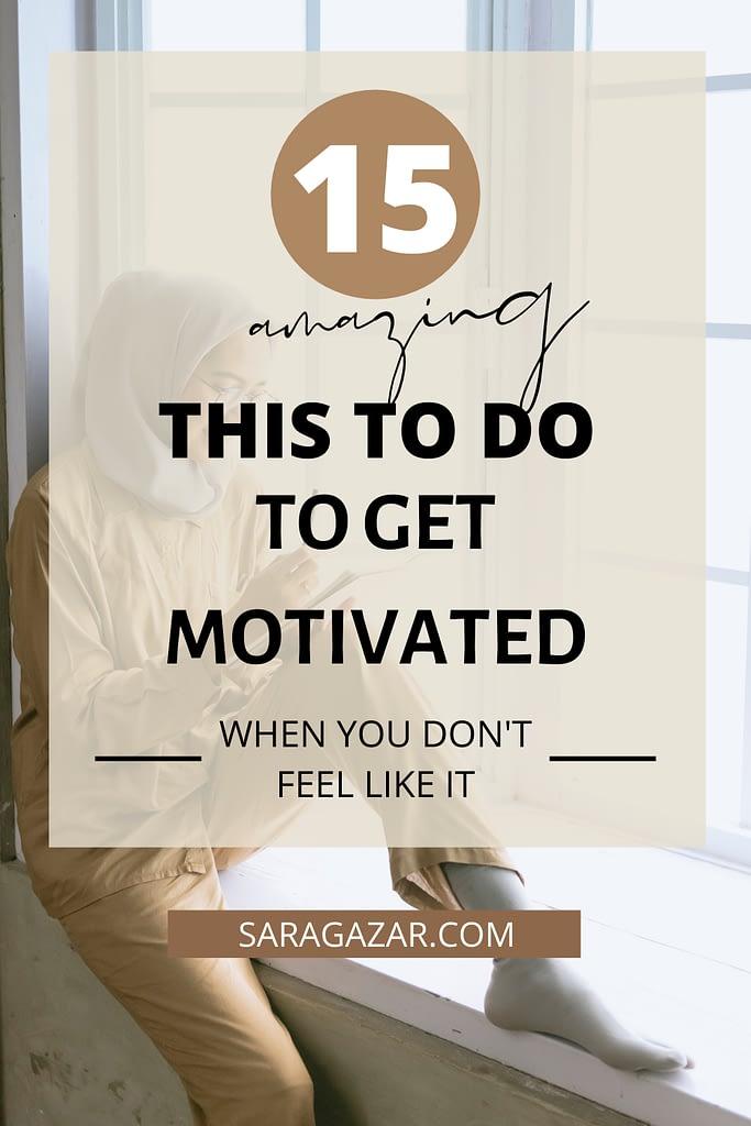 15 amazing ways to get motivated